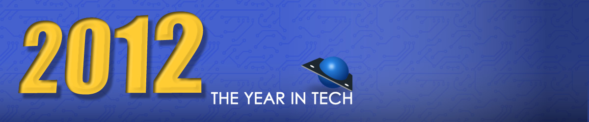 The Year in Tech: 2012 Top Tech Stories