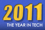 The Year in Tech: 2011 Most Relevant Stories