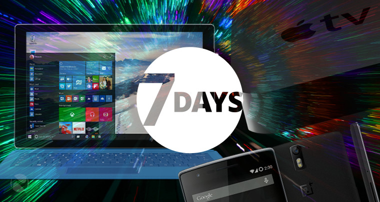 Neowin's 7 days: A week of Windows 10, wonders of OnePlus, Apple TV and Microsoft's daddy problem