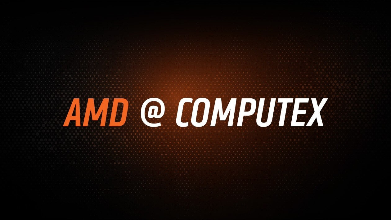Watch out for all of AMD's upcoming events: Computex, E3, and Hot
