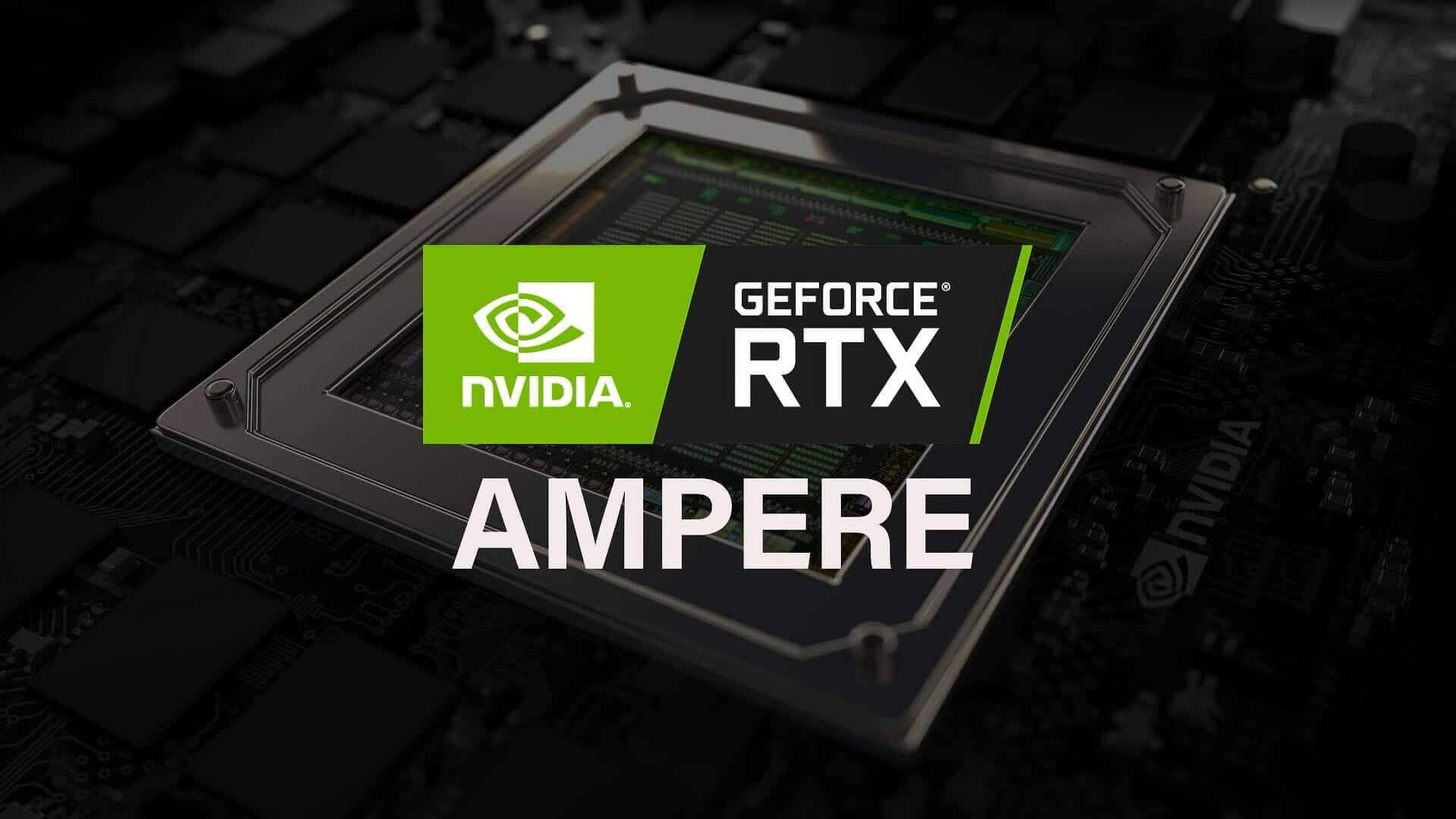 Nvidia's RTX Ampere details leaked: powerful and expensive