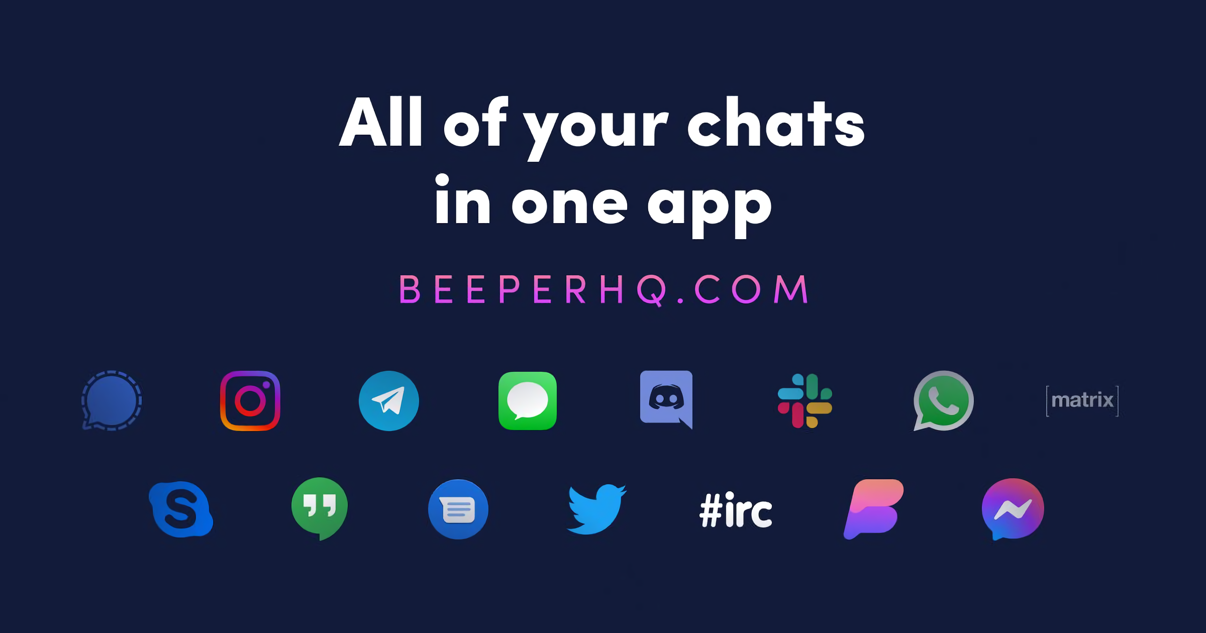 Pebble founder launches Beeper, a universal chat app that rolls 15 top services into one