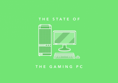 The State of PC Gaming